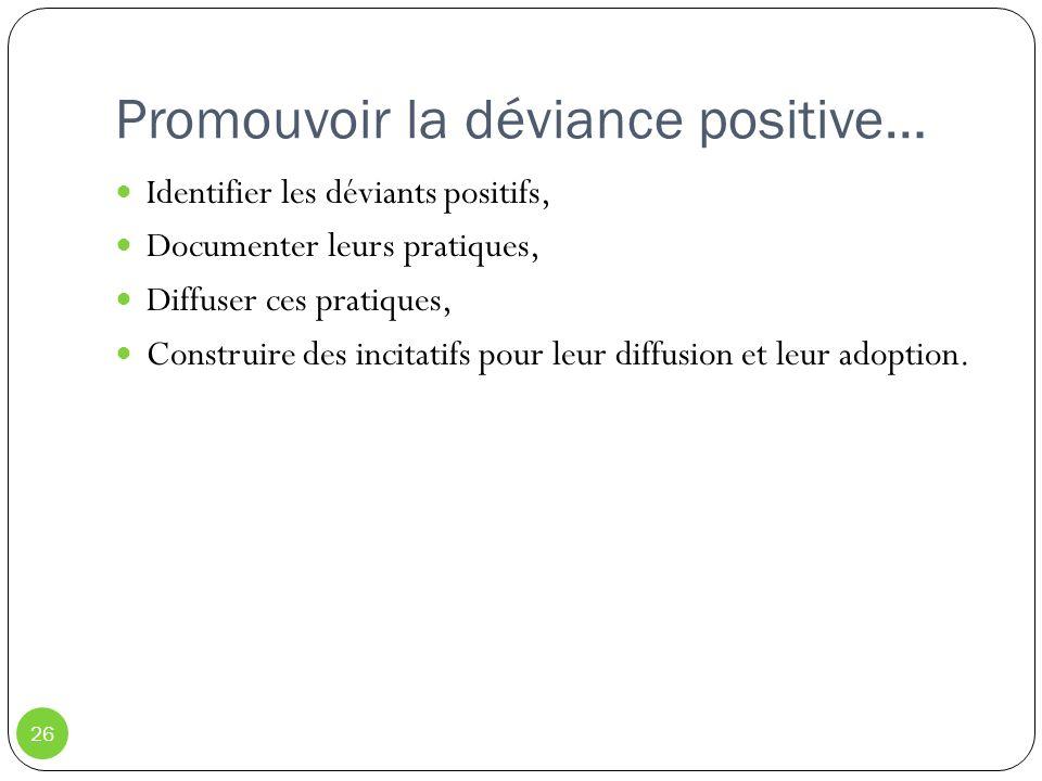 Promouvoir la déviance positive…