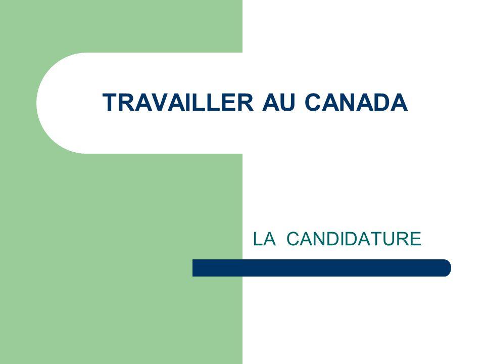 TRAVAILLER AU CANADA LA CANDIDATURE