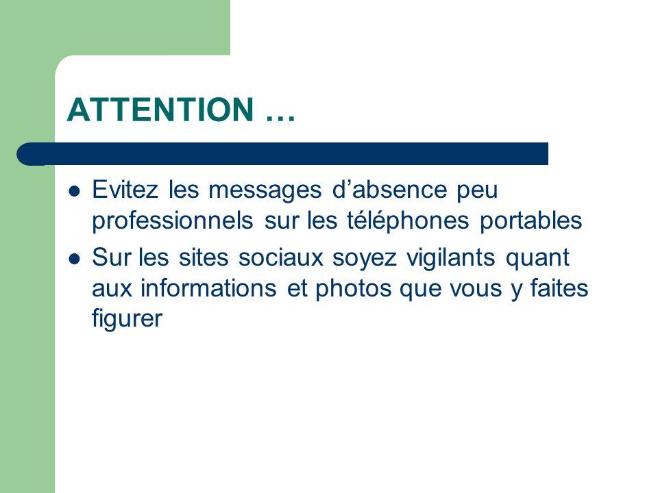 ATTENTION … Evitez les messages d'absence peu professionnels sur les téléphones portables.