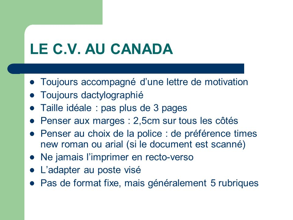 LE C.V. AU CANADA Toujours accompagné d'une lettre de motivation