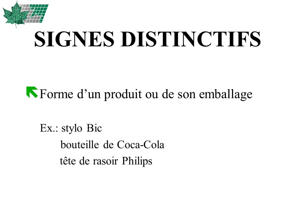 SIGNES DISTINCTIFS Forme d'un produit ou de son emballage