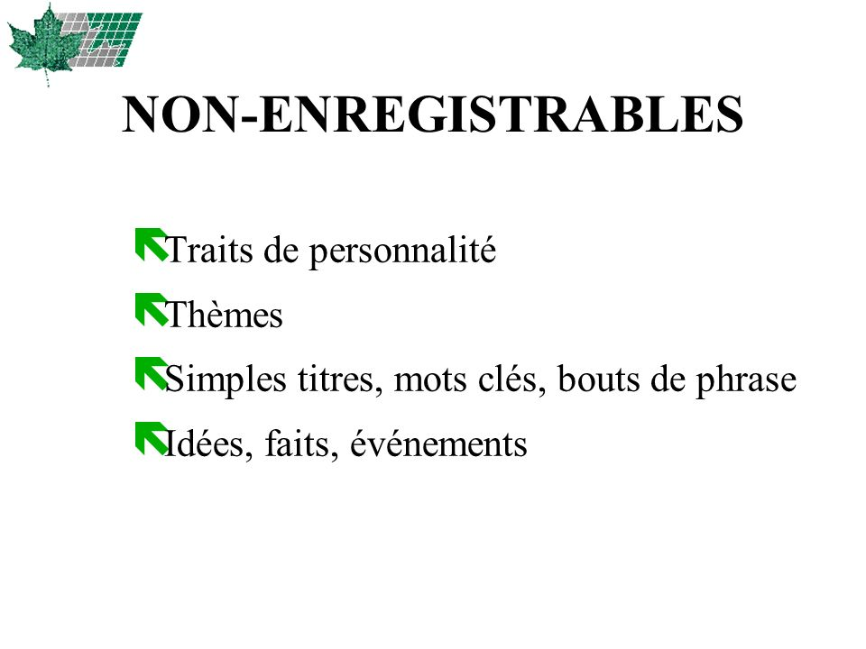 NON-ENREGISTRABLES Traits de personnalité Thèmes