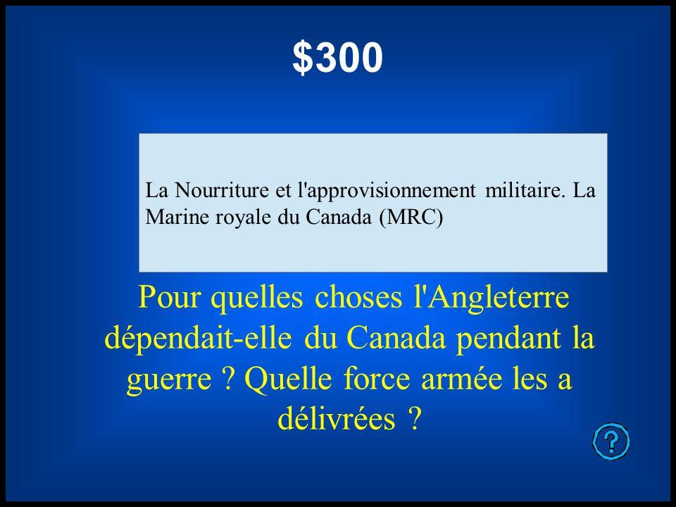 $300 La Nourriture et l approvisionnement militaire. La. Marine royale du Canada (MRC)
