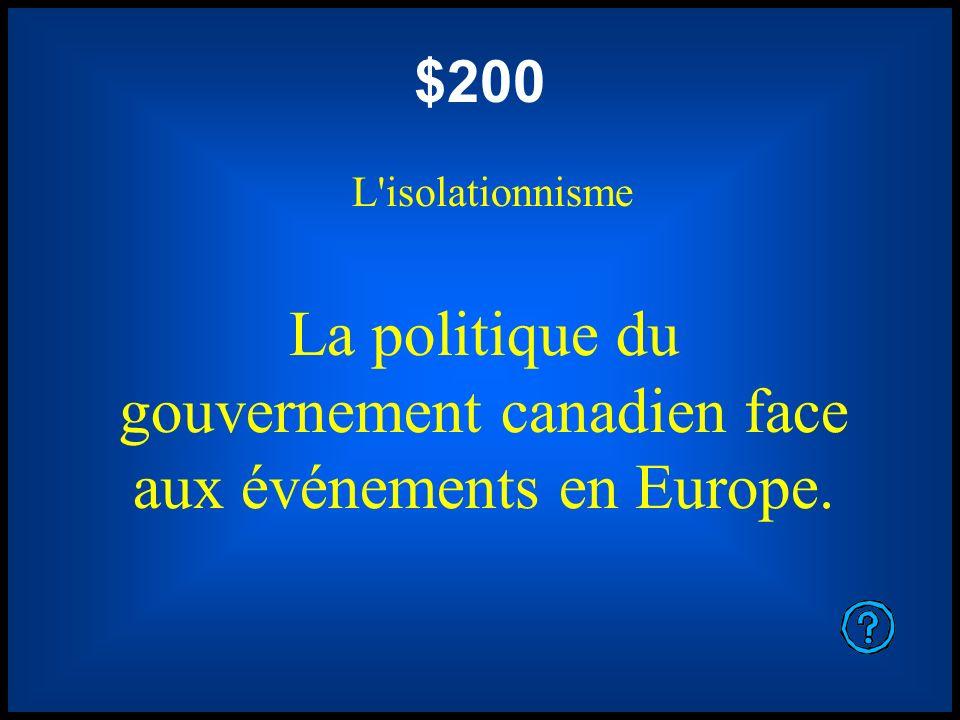 La politique du gouvernement canadien face aux événements en Europe.
