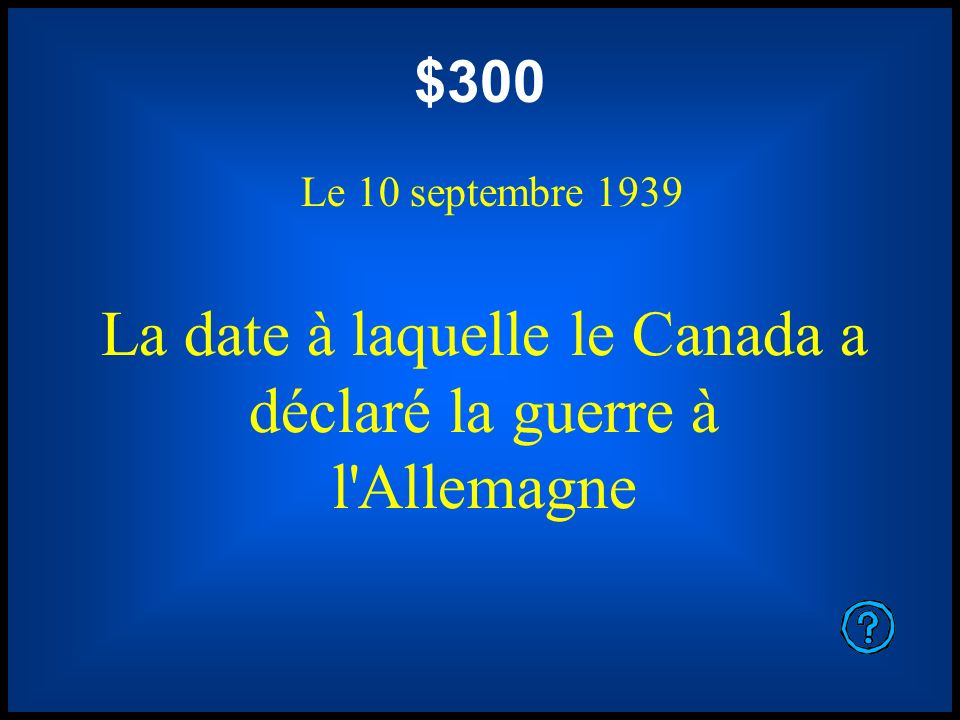 La date à laquelle le Canada a déclaré la guerre à l Allemagne
