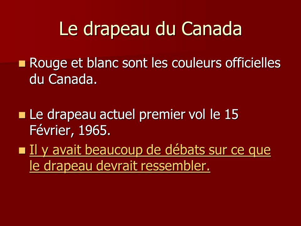 Le drapeau du Canada Rouge et blanc sont les couleurs officielles du Canada. Le drapeau actuel premier vol le 15 Février, 1965.