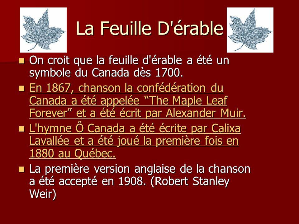 La Feuille D érable On croit que la feuille d érable a été un symbole du Canada dès 1700.
