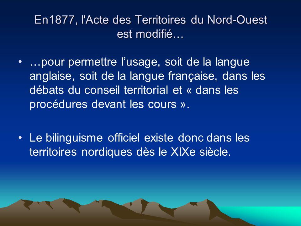 En1877, l Acte des Territoires du Nord-Ouest est modifié…