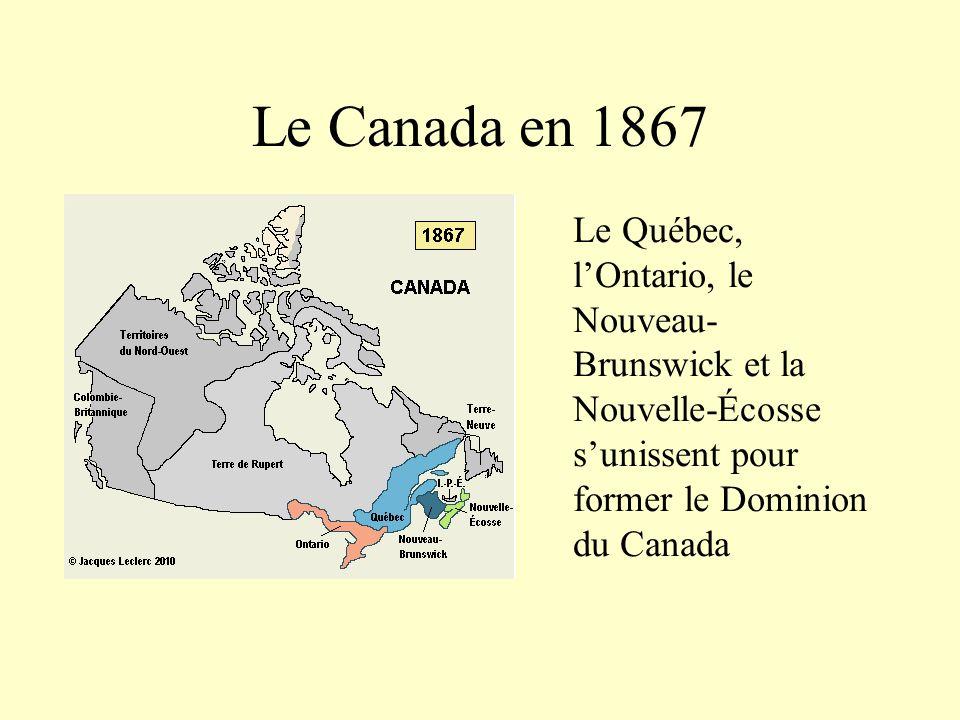 Le Canada en 1867 Le Québec, l'Ontario, le Nouveau-Brunswick et la Nouvelle-Écosse s'unissent pour former le Dominion du Canada.