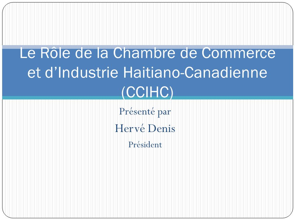 pr sent par herv denis pr sident ppt video online On chambre de commerce haitiano canadienne
