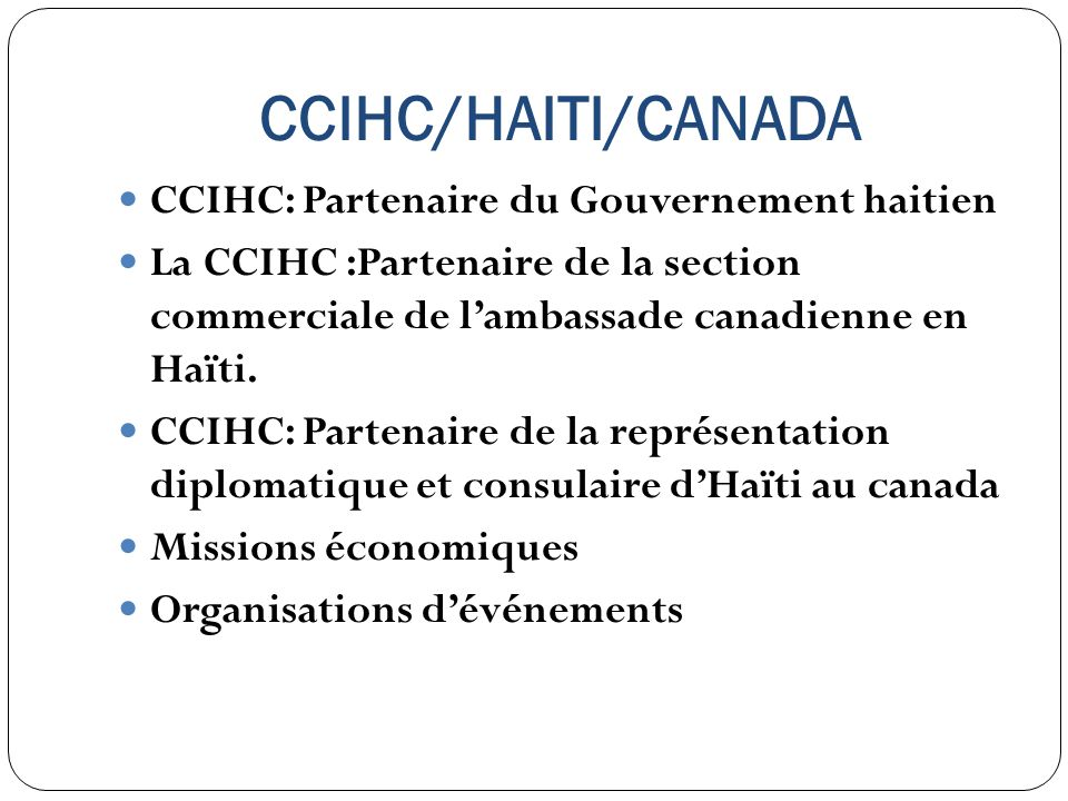 CCIHC/HAITI/CANADA CCIHC: Partenaire du Gouvernement haitien
