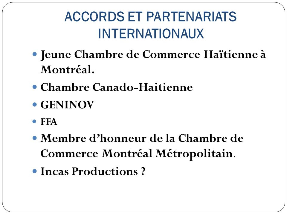 ACCORDS ET PARTENARIATS INTERNATIONAUX