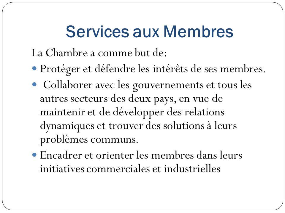 Services aux Membres La Chambre a comme but de: