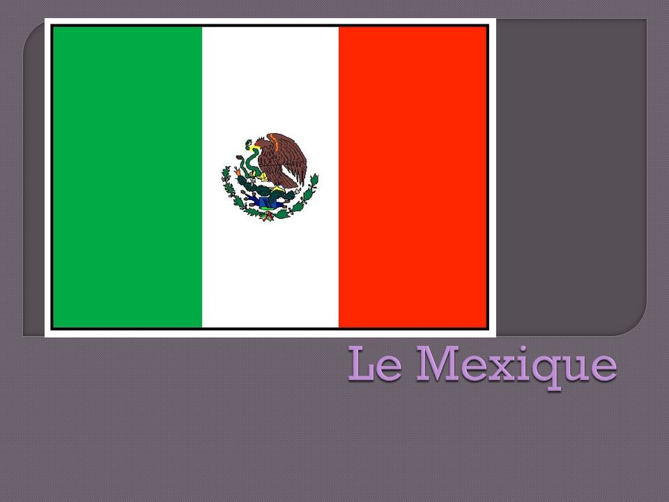Le Mexique