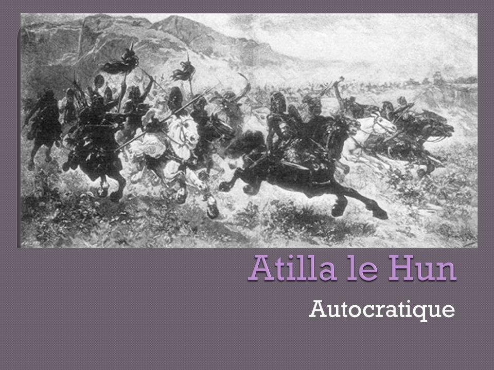 Atilla le Hun Autocratique