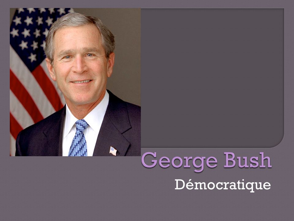 George Bush Démocratique