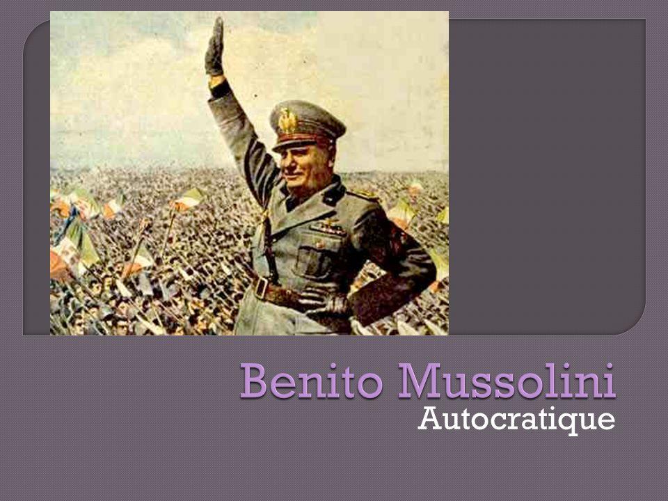 Benito Mussolini Autocratique