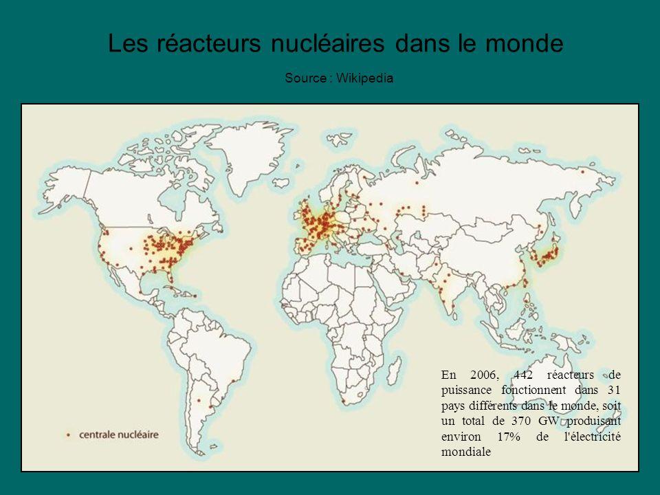 Les réacteurs nucléaires dans le monde Source : Wikipedia