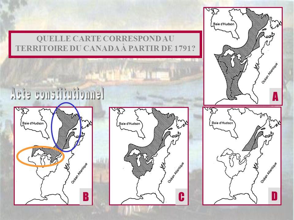 QUELLE CARTE CORRESPOND AU TERRITOIRE DU CANADA À PARTIR DE 1791