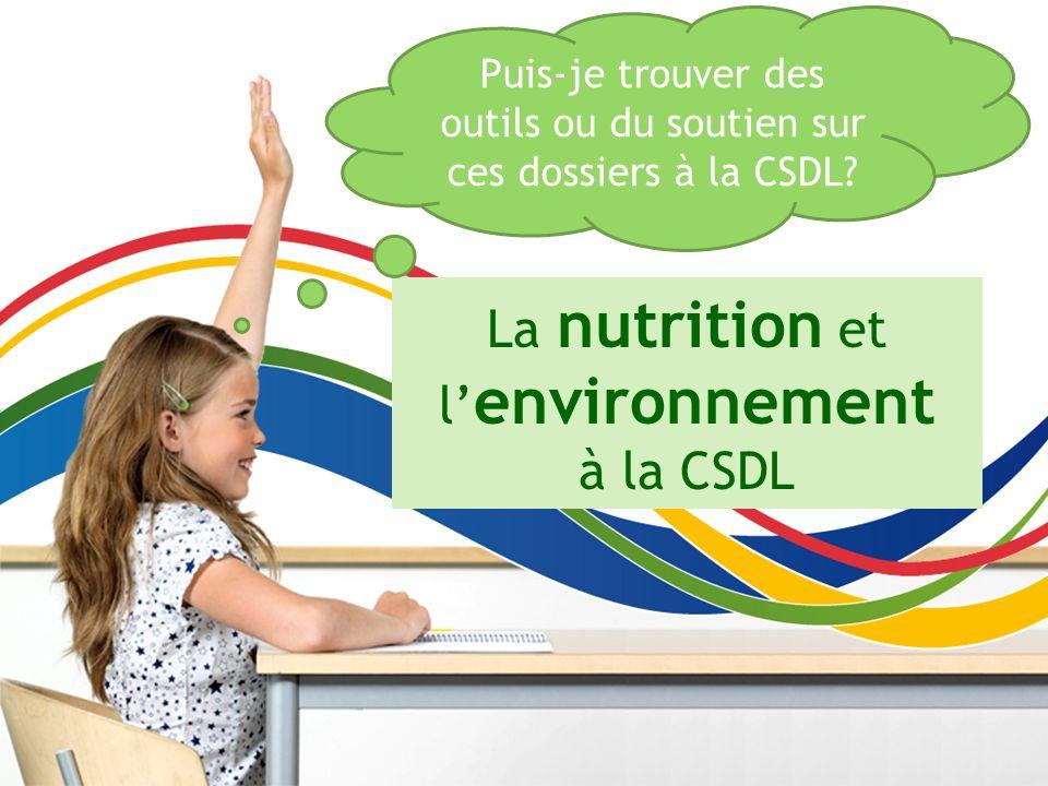 La nutrition et l'environnement à la CSDL