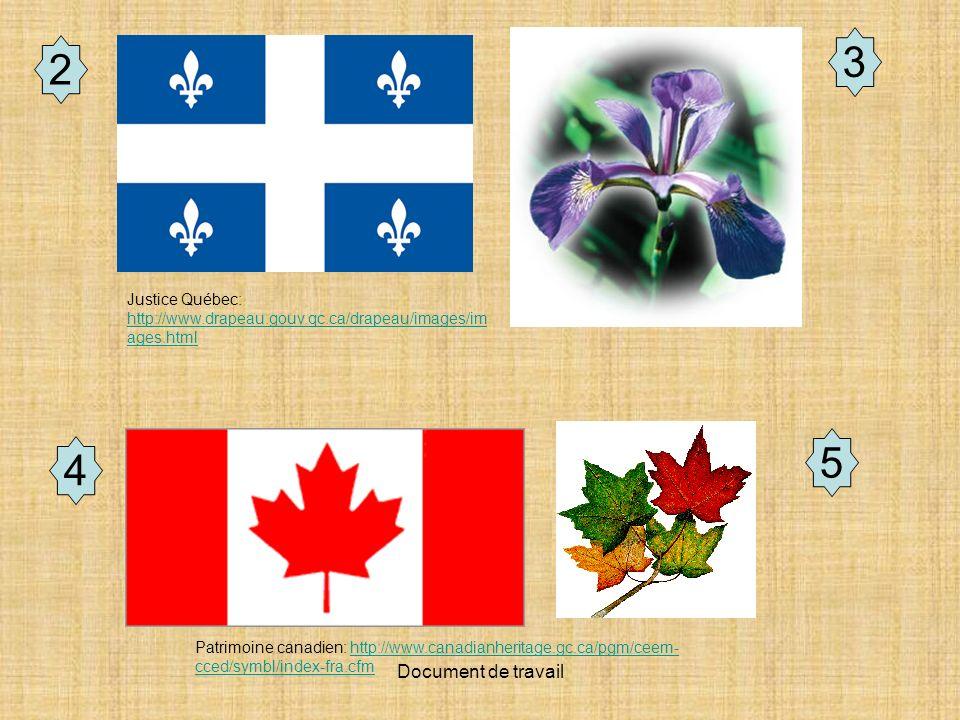 3 2. Justice Québec: http://www.drapeau.gouv.qc.ca/drapeau/images/images.html. 5. 4.
