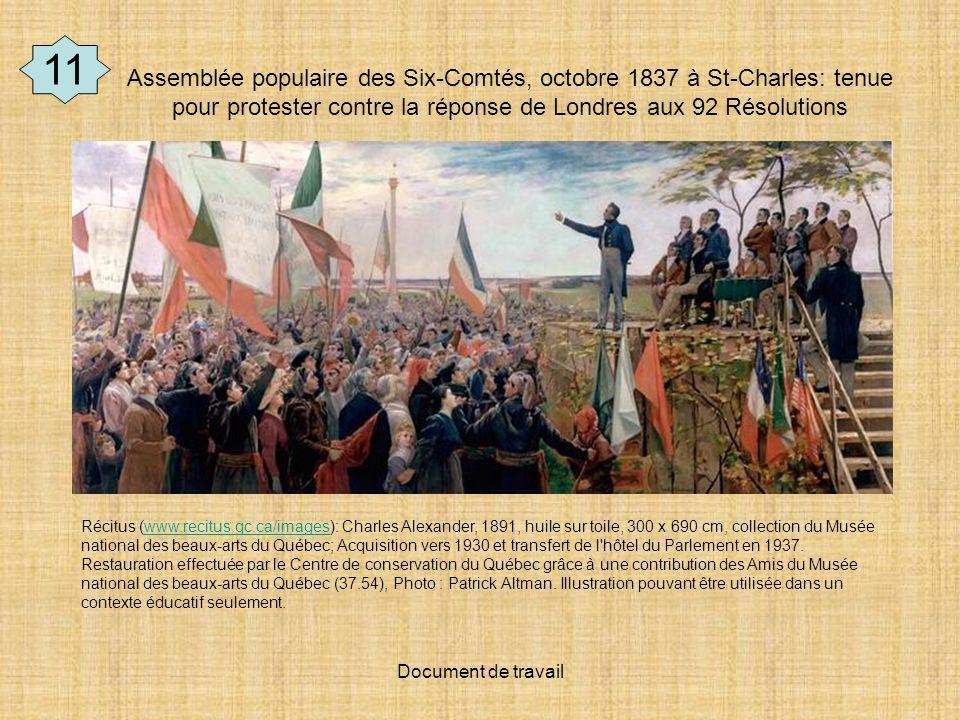 11 Assemblée populaire des Six-Comtés, octobre 1837 à St-Charles: tenue pour protester contre la réponse de Londres aux 92 Résolutions.