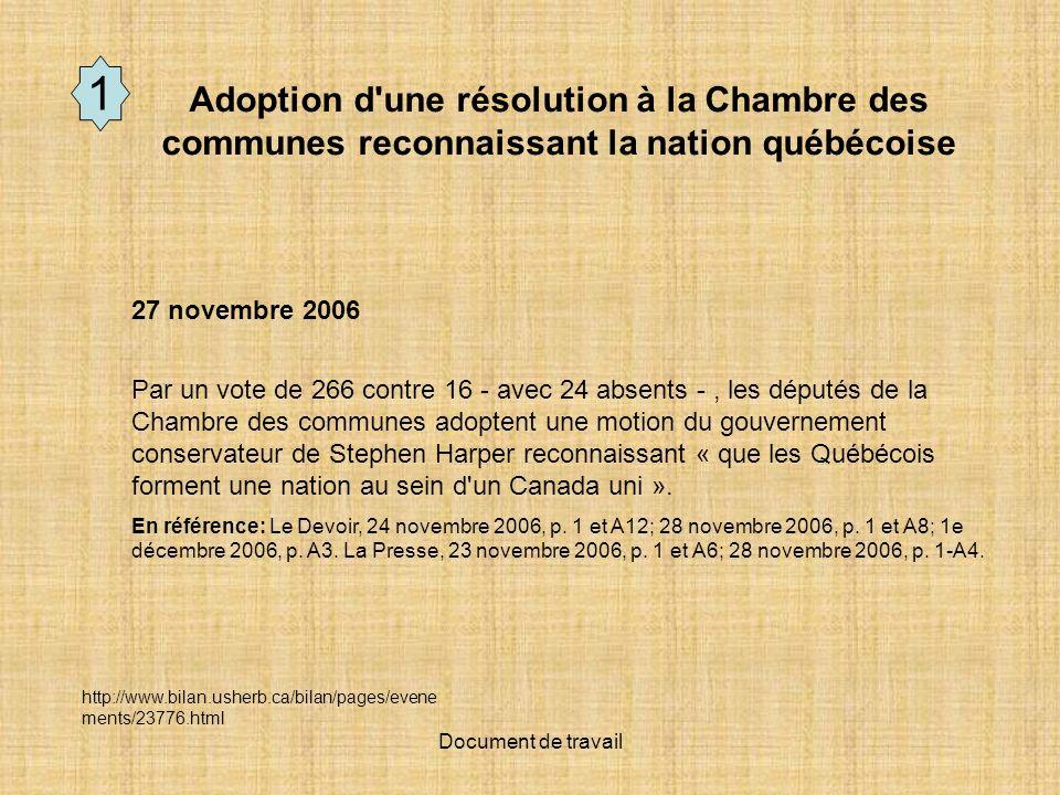 1 Adoption d une résolution à la Chambre des communes reconnaissant la nation québécoise. 27 novembre 2006.