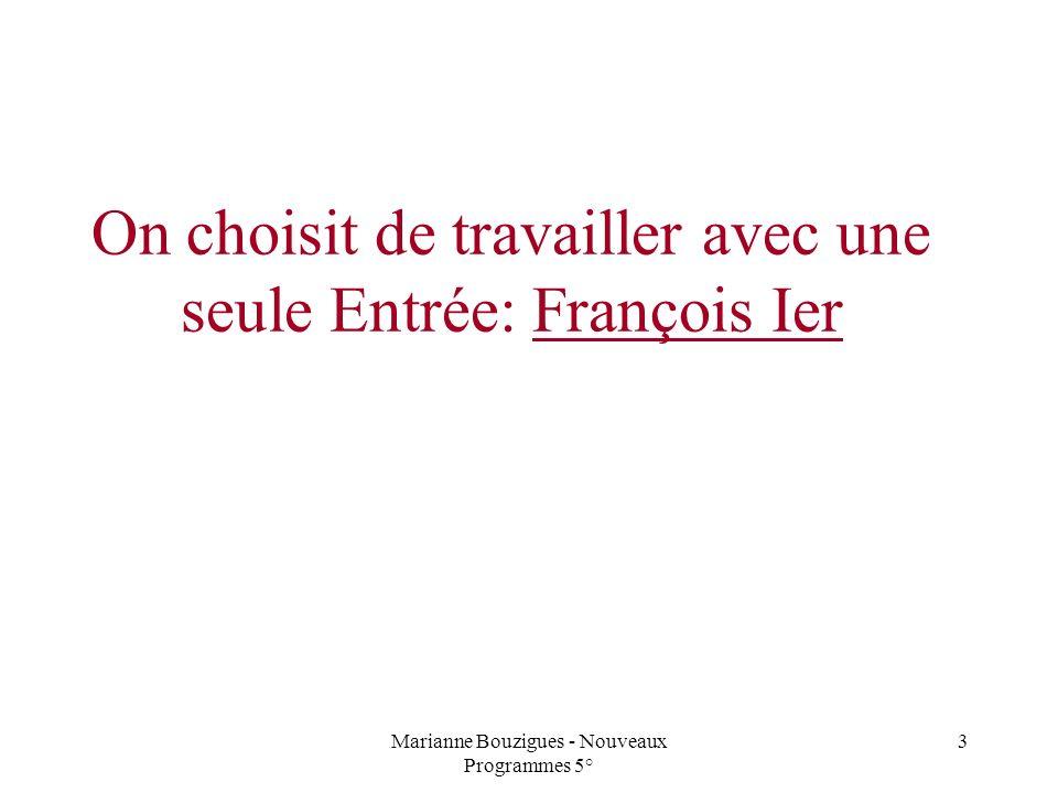 On choisit de travailler avec une seule Entrée: François Ier