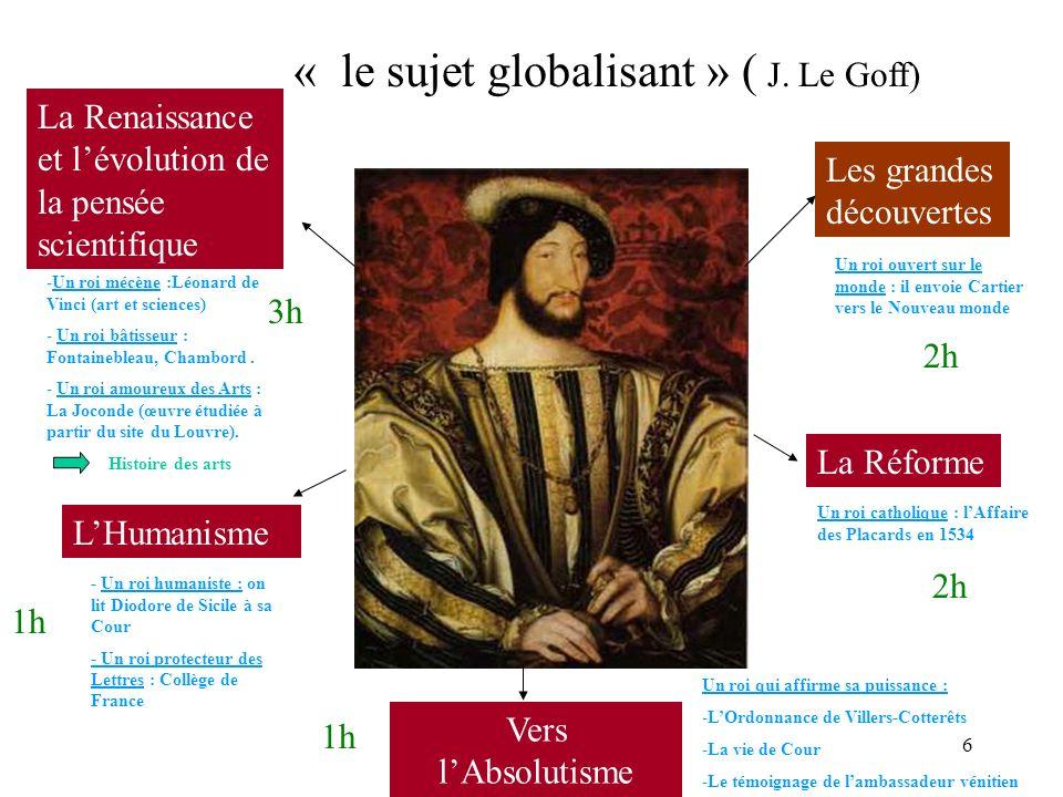 « le sujet globalisant » ( J. Le Goff)