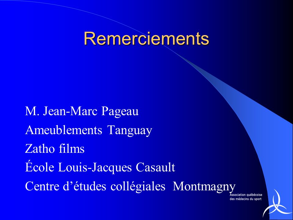 Remerciements M. Jean-Marc Pageau Ameublements Tanguay Zatho films
