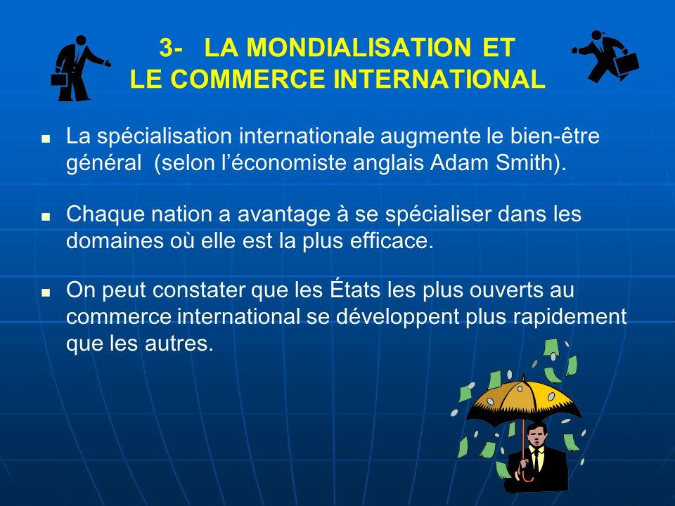 3- LA MONDIALISATION ET LE COMMERCE INTERNATIONAL