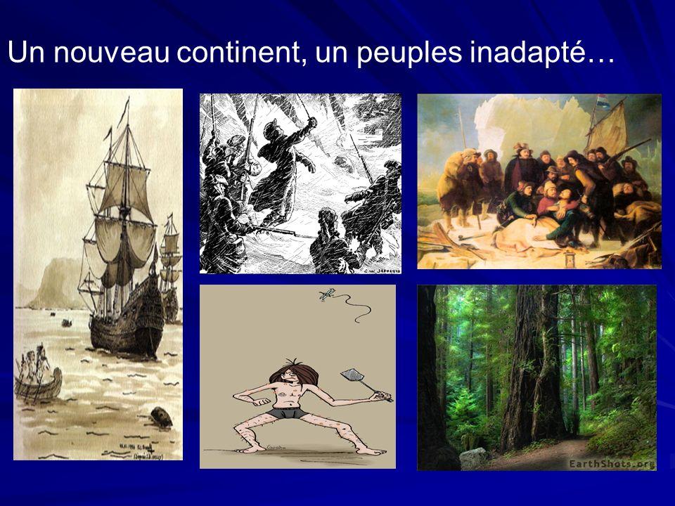 Un nouveau continent, un peuples inadapté…