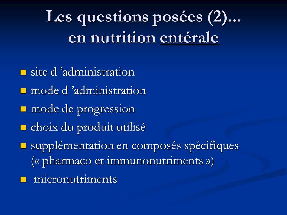 Les questions posées (2)... en nutrition entérale