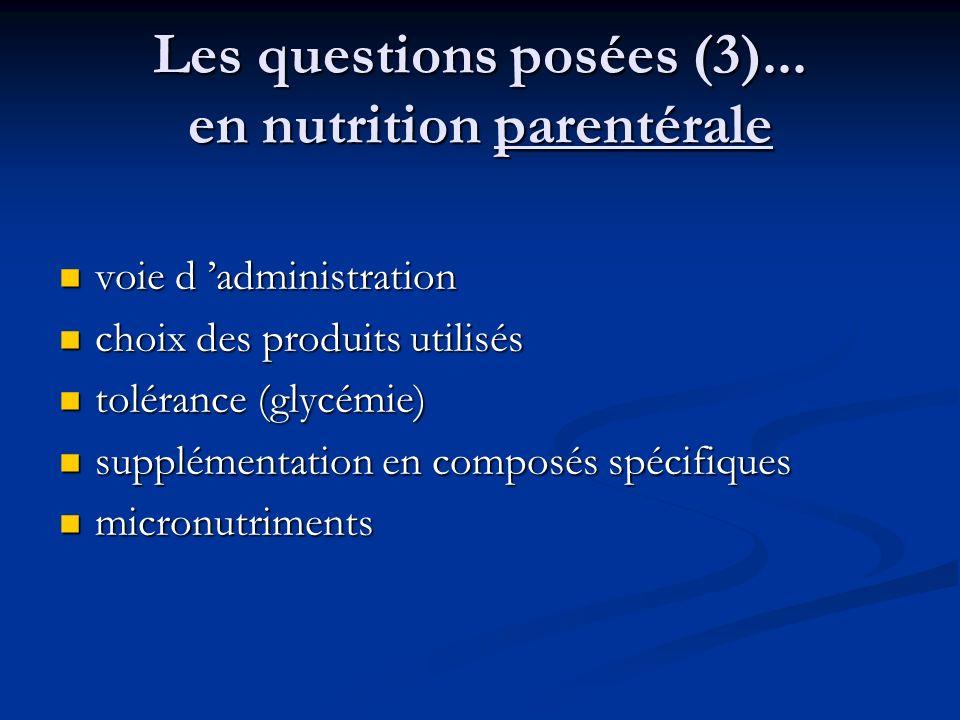 Les questions posées (3)... en nutrition parentérale