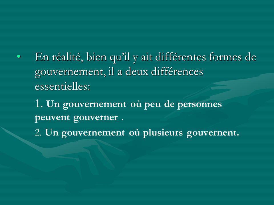 1. Un gouvernement où peu de personnes peuvent gouverner .