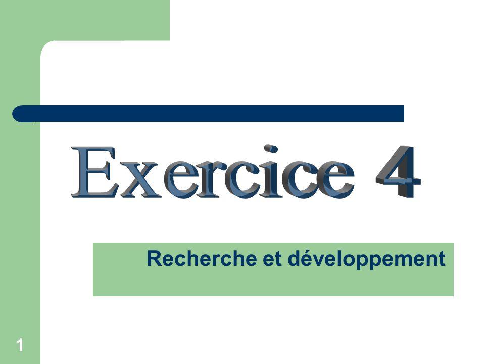 Exercice 4 Recherche et développement