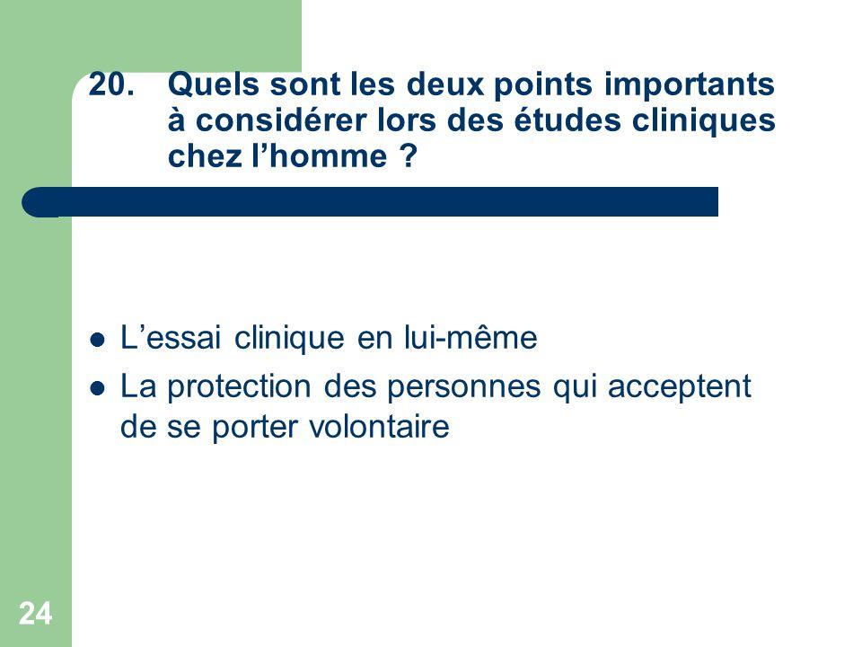 Quels sont les deux points importants à considérer lors des études cliniques chez l'homme