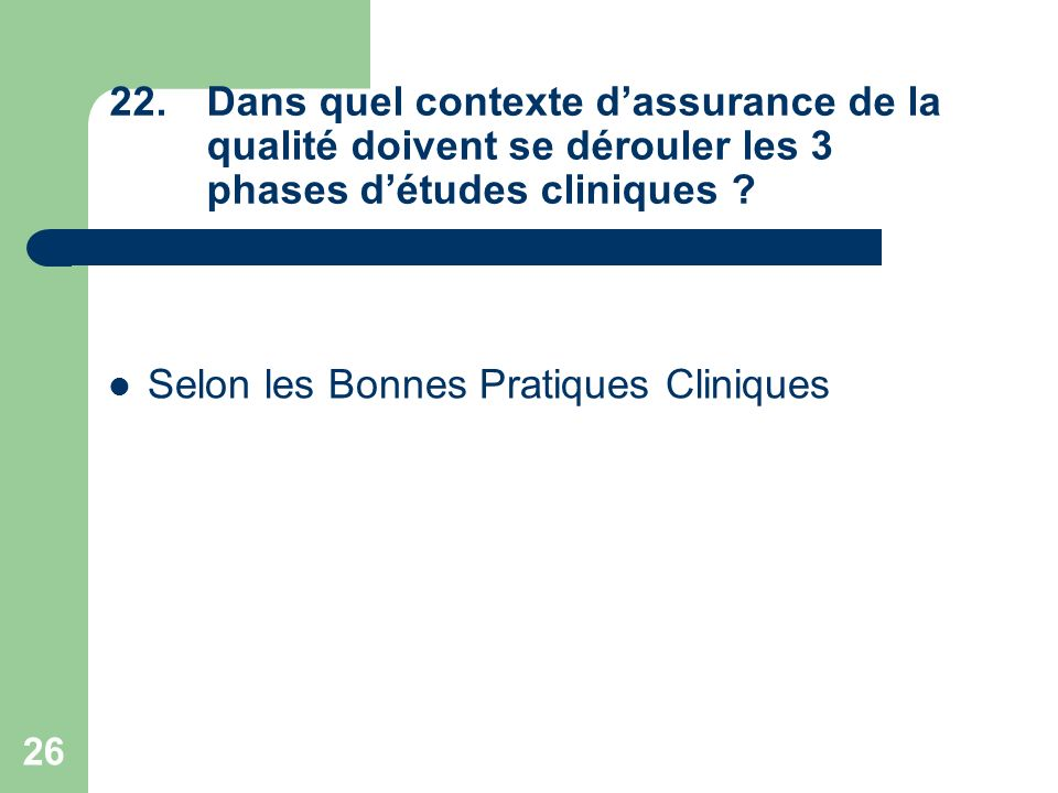 Dans quel contexte d'assurance de la qualité doivent se dérouler les 3 phases d'études cliniques