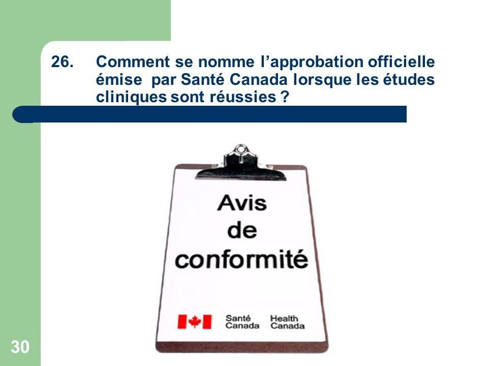 Comment se nomme l'approbation officielle émise par Santé Canada lorsque les études cliniques sont réussies