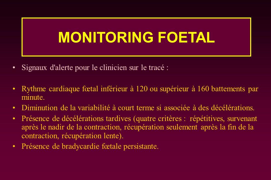 MONITORING FOETAL Signaux d alerte pour le clinicien sur le tracé :