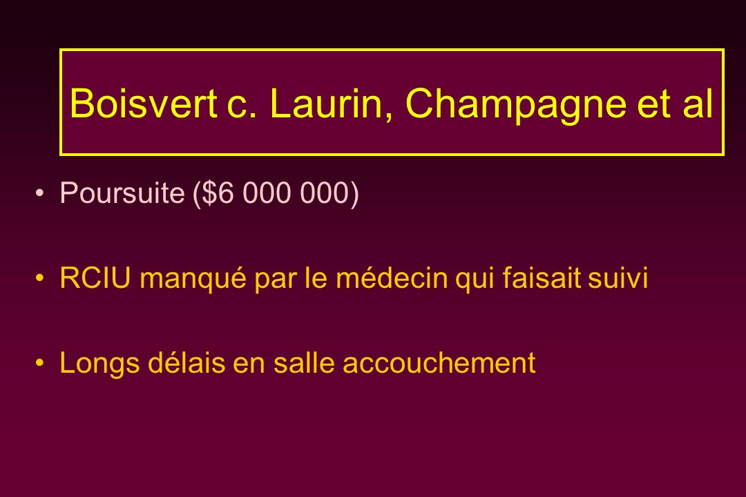 Boisvert c. Laurin, Champagne et al