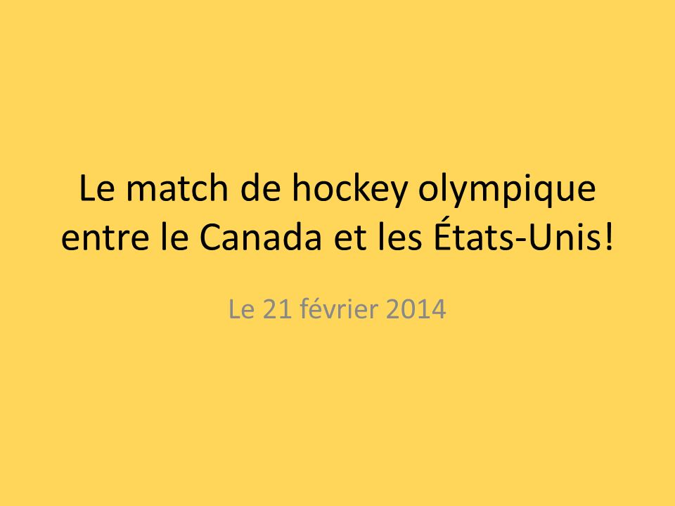 Le match de hockey olympique entre le Canada et les États-Unis!