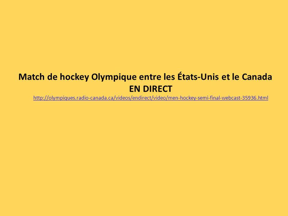 Match de hockey Olympique entre les États-Unis et le Canada EN DIRECT http://olympiques.radio-canada.ca/videos/endirect/video/men-hockey-semi-final-webcast-35936.html