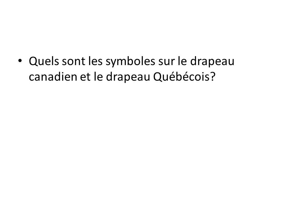 Quels sont les symboles sur le drapeau canadien et le drapeau Québécois