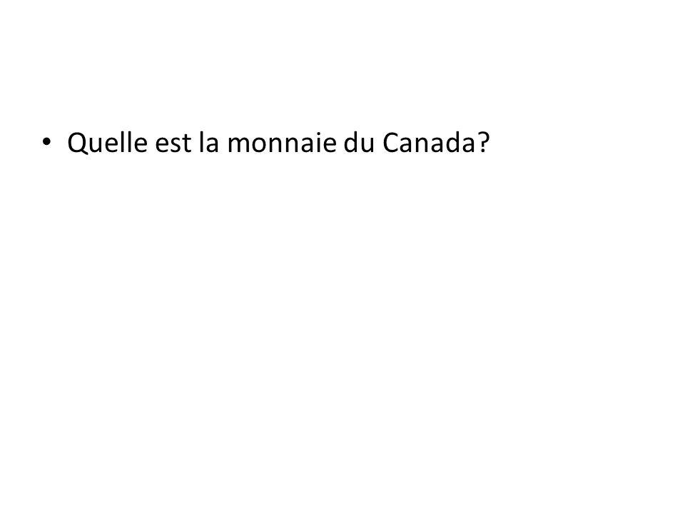Quelle est la monnaie du Canada
