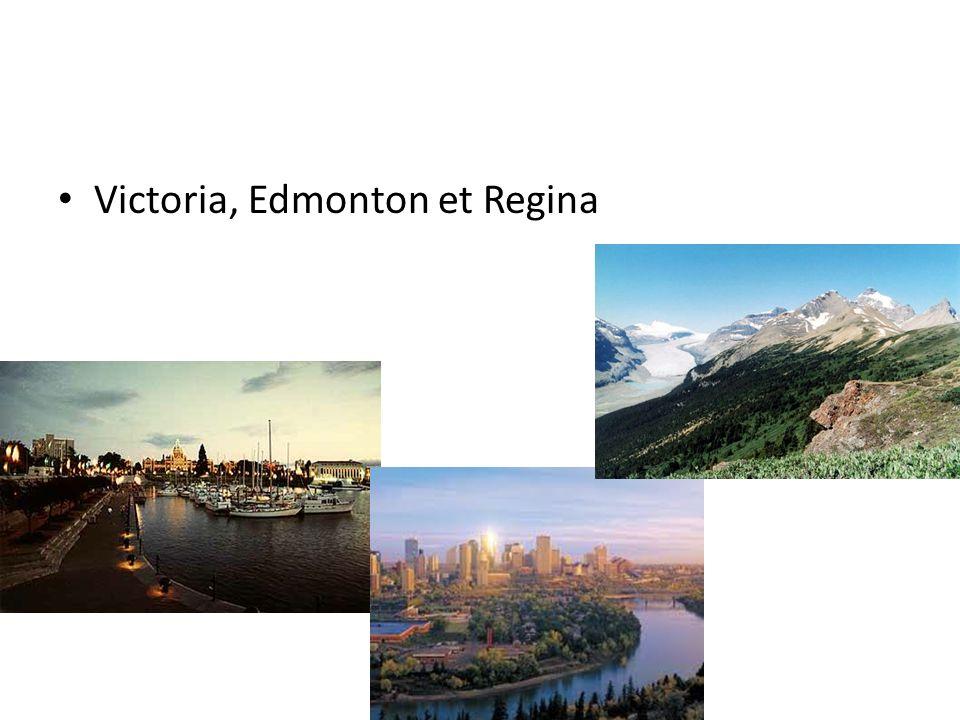 Victoria, Edmonton et Regina