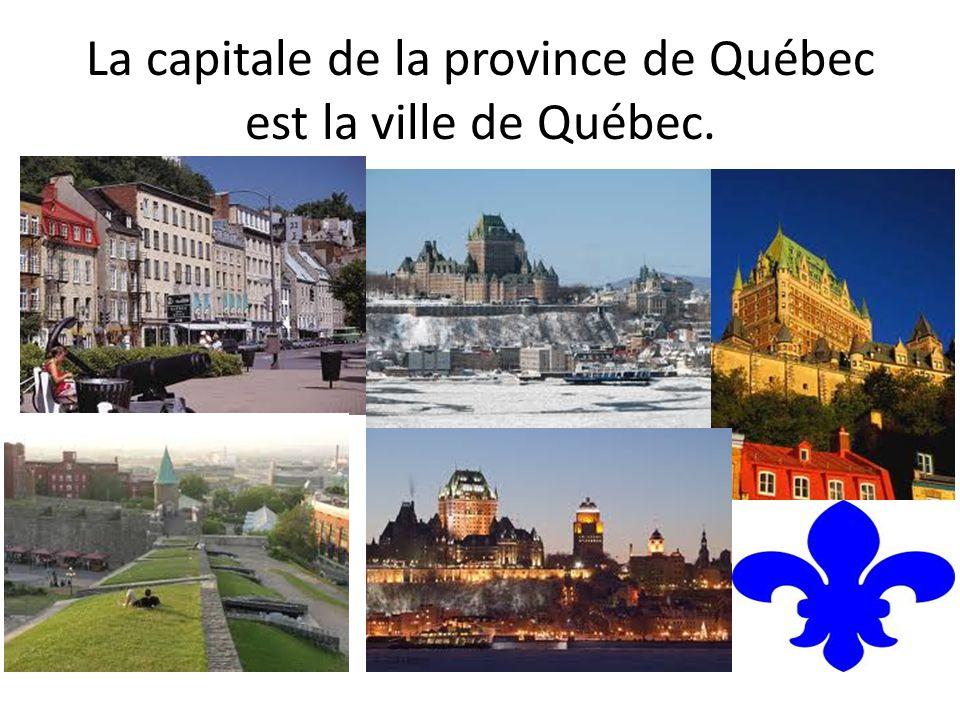 La capitale de la province de Québec est la ville de Québec.