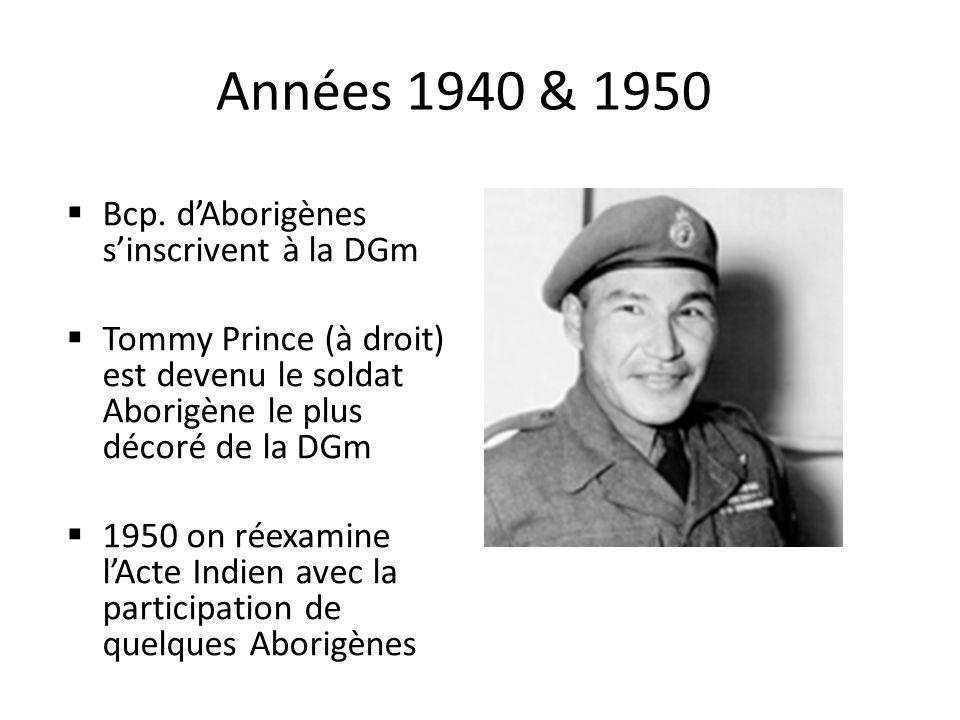 Années 1940 & 1950 Bcp. d'Aborigènes s'inscrivent à la DGm