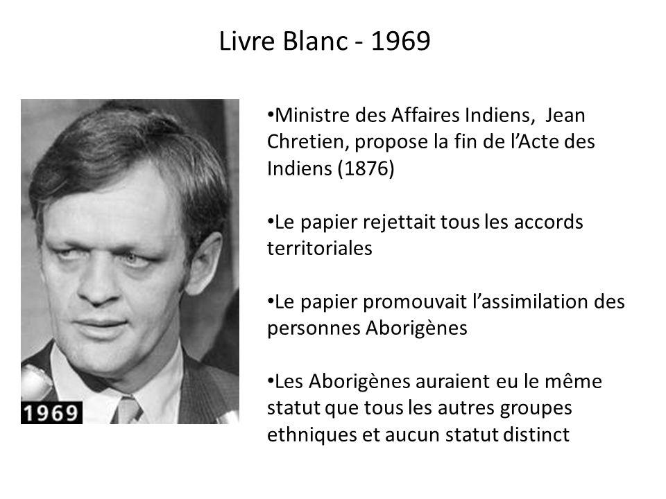 Livre Blanc - 1969 Ministre des Affaires Indiens, Jean Chretien, propose la fin de l'Acte des Indiens (1876)