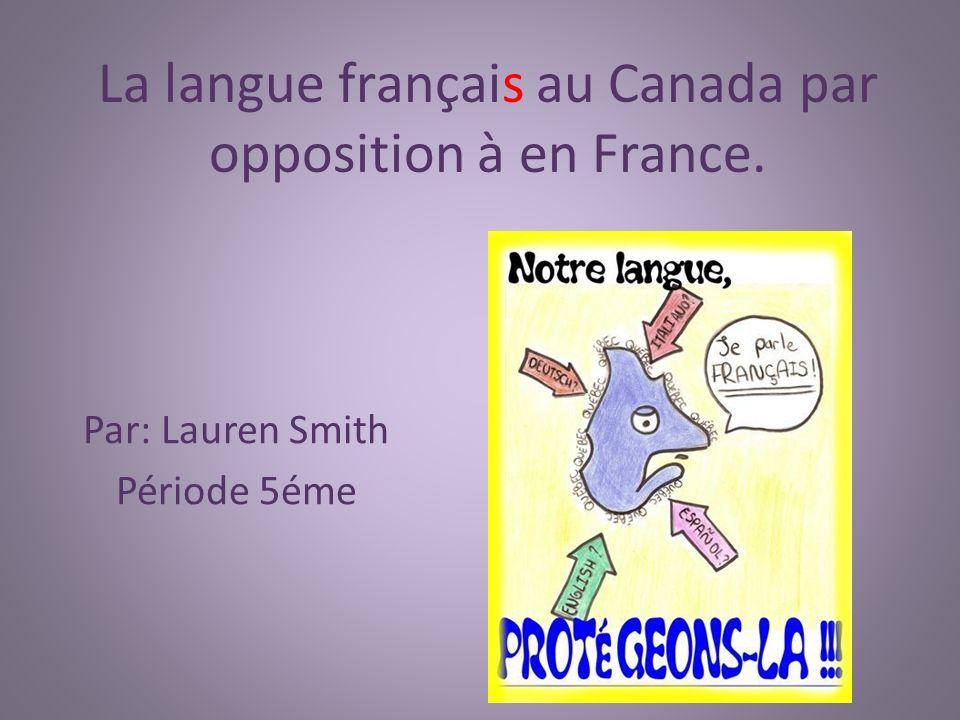 La langue français au Canada par opposition à en France.